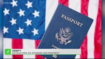 VERIFY: Can a registered sex offender obtain a passport?