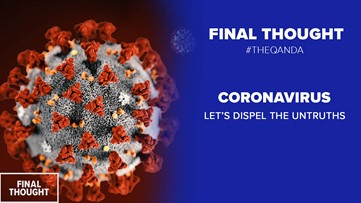Time to dispel some untruths that have been spreading about the Coronavirus